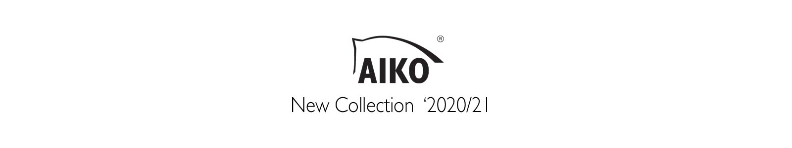 AIKO New Collection